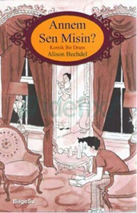 Annem Sen Misin? Alison Bechdel  Çeviren: Bilge Mutluay Çetintaş  Bilgesu Yayıncılık, 286 sayfa