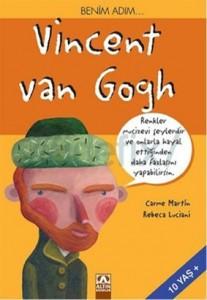 Benim Adım... Vincent van Gogh Carme Martin, Rebeca Luciani Çeviren: Hazar Gül Altın Kitaplar, 64 sayfa