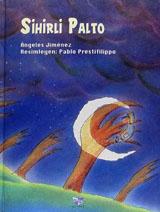 Sihirli Palto Ángeles Jiménez Soria Resimleyen: Pablo Prestifilippo Gendaş Yayınları, Basım Tarihi: 1997 32 sayfa