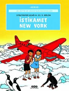 Joe, Zette ve Jocko'nun  Maceraları 2 - İstikamet New York Hergé Çeviren: Esra Özdoğan Yapı Kredi Yayınları, 60 sayfa