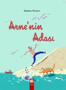 Arne'nin Adası Matthias Weinert Resimleyen: Astrid Henn Çeviren: Arsel Kayaoğlu Final Kültür Sanat Yayınları, 95 sayfa