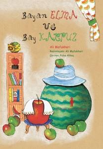 Bayan Elma ve Bay Karpuz Ali Mafakheri Çeviren: Fulya Alikoç Evrensel Çocuk Kitaplığı 28 sayfa