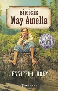 Biricik May Amelia Jennifer L. Holm Çeviren: Aslı Güçlü Epsilon Yayınları, 215 sayfa