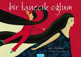 Bir Tanecik Oğlum  Tülin Kozikoğlu Resimleyen: Deniz Üçbaşaran  Mavibulut Yayınları 32 sayfa