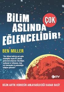Bilim Aslında Çok Eğlencelidir Ben Miller Çeviren: Ezgi Başer NTV Yayınları, 272 sayfa