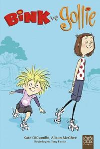 Bink ve Gollie Kate DiCamillo, Alison McGhee Resimleyen: Tony Fucile Çeviren: Özlem Özarpacı 1001 Çiçek Kitaplar, 88 sayfa