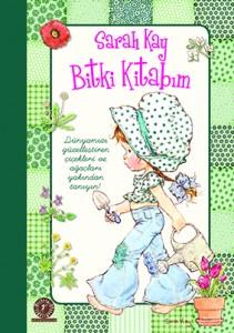 Sarah Kay ‒ Bitki Kitabım Marie‒Françoise Perat Resimleyen: Sarah Kay, Christine Donnier Artemis Yayınları, 100 sayfa