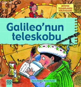 Galileo Telekobu  Gerry Bailey, Karen Foster Çeviren: Ömür Özyurt 1001 Çiçek Kitaplar, 40 sayfa