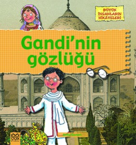 Gandi'nin Gözlüğü Anita Ganeri Çeviren: Ömür Özyurt 1001 Çiçek Kitaplar, 40 sayfa