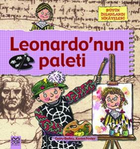 Leonardo'nun Paleti  Gerry Bailey, Karen Foster Çeviren: Ömür Özyurt 1001 Çiçek Kitaplar, 40 sayfa