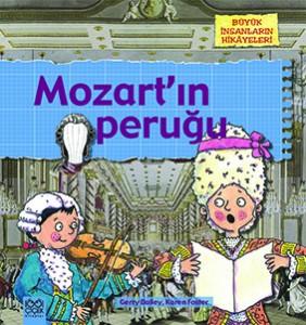 Mozart'ın Peruğu Gerry Bailey, Karen Foster  Çeviren: Ömür Özyurt 1001 Çiçek Kitaplar, 40 sayfa