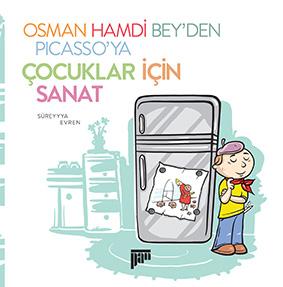 Osman Hamdi Bey'den Picasso'ya Çocuklar İçin Sanat Süreyyya Evren Resimleyen: Fatih Aksular Pan Yayıncılık, 171 sayfa