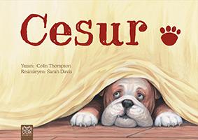 Cesur • Cesur Âşık Oluyor Colin Thompson • Resimleyen: Sarah Davis • Çeviren: Derin Erkan 1001 Çiçek Kitaplar • 32 sayfa