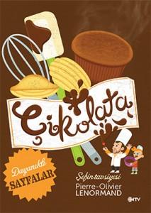 Şefin Tavsiyesi-Çikolata Pierre-Olivier Lenormand Çeviren: Nil Tuna NTV Yayınları, 26 sayfa