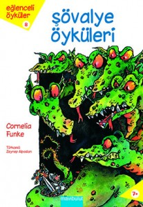 Şövalye Öyküleri Cornelia Funke  Çeviren: Zeynep Alpaslan  Mavibulut Yayınları, 88 sayfa
