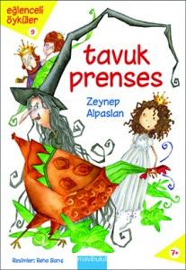 Tavuk Prenses Zeynep Alpaslan Resimleyen: Reha Barış Mavibulut Yayınları, 112 sayfa