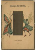 Sizin İçin Hasan-Âli Yücel Resimleyen: Aysel Aklan Tertip ve yazı: Bedia Özbek Gazi Terbiye Enstitüsü İş-Resim Şubesi Basım Yılı:1942 Maarif Matbaası, 21 sayfa