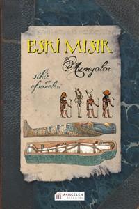 Eski Mısır – Mumyalar, Sihir ve Efsaneleri Jim Pipe Yaratı ve Tasarım: David Salariya Resimleyen: David Antram Çeviren: Berna Yılmazcan Akılçelen Kitaplar, 152 sayfa