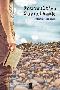 Foucault'yu Sayıklamak Patricia Duncker Çeviren: Murat Özbank ON8 Kitap, 252 sayfa