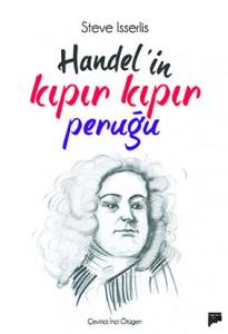 Handel'in Kıpır Kıpır Peruğu Steven Isserlis Çeviren: İnci Ötügen Pan Yayıncılık, 332 sayfa