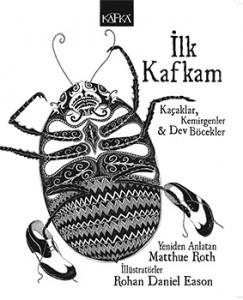 İlk Kafkam  Matthue Roth Resimleyen: Rohan Daniel Eason  Çeviren: Didem Bayındır Yenici  Kafka Yayınları, 32 sayfa