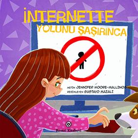 İnternette Yolunu Şaşırınca • Video Oyunlarında Aşırıya Kaçınca Çatışmak Sorunları Çözer mi? • Rekabet Çığırından Çıkınca Jennifer Moore-Mallinos • Resimleyen: Gustavo Mazali Çeviren: Seda Çıngay • Remzi Kitabevi • 36 sayfa