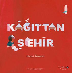 Kâğıttan Şehir Nazli Tahvili Redhouse Kidz Yayınları, 32 sayfa