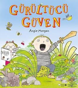 Gürültücü Güven Angie Morgan Çeviren: Turgay Bayındır Redhouse Kidz Yayınları 32 sayfa