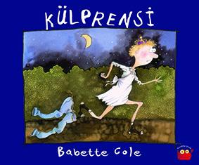 Külprensi Babette Cole Çeviren: Coşkun Şenkaya Kuraldışı Yayınları, 32 sayfa