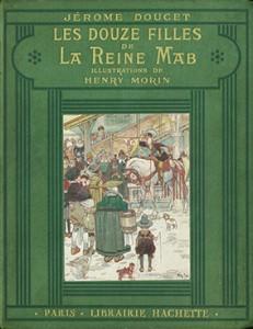 Les Douze Filles de La Reine Mab Jérôme Doucet Resimleyen: Henry Morin 1930, Librairie Hachette, Paris 168 Sayfa