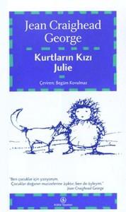Kurtların Kızı Julie Jean Craighead George Çeviren: Begüm Kovulmaz İş Kültür Yayınları, 155 sayfa