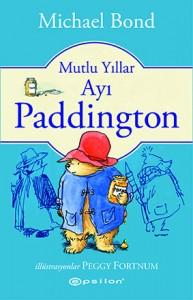 Mutlu Yıllar Ayı Paddington Michael Bond Resimleyen: Peggy Fortnum Çeviren: Coşkun Öz Epsilon Yayınları, 112 sayfa