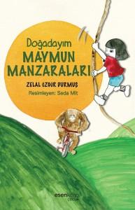 Doğadayım Maymun Manzaraları Zelal Özgür Durmuş Resimleyen: Seda Mit Esen Kitap, 68 sayfa