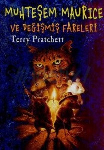 Muhteşem Maurice ve Değişmiş Fareleri Terry Pratchett Çeviren: Niran Elçi Tudem Yayınları, 320 sayfa