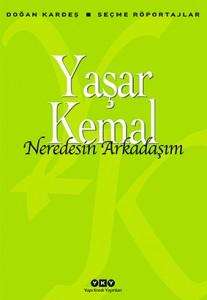 Neredesin Arkadaşım Yaşar Kemal  Yapı Kredi Yayınları, 112 sayfa
