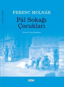 Pál Sokağı Çocukları Ferenc Molnár Çeviren: Tarık Demirkan Yapı Kredi Yayınları, 244 sayfa