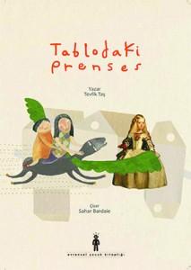 Tablodaki Prenses Tevfik Taş Resimleyen: Sahar Bardaie Evrensel Yayınları, 20 sayfa
