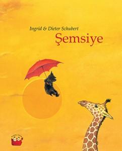 Şemsiye Ingrid ve Dieter Schubert Kuraldışı Yayınları 40 sayfa