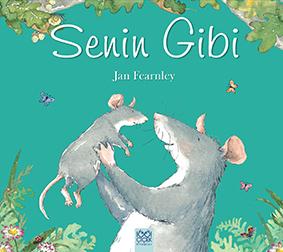Senin Gibi Jan Fearnley Çeviren: Derin Erkan 1001 Çiçek Kitaplar, 32 sayfa