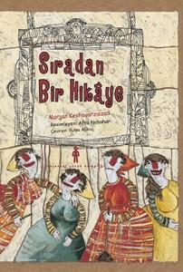 Sıradan Bir Hikâye Marjan Keshavarziazad Resimleyen: Afra Nobahar  Çeviren: Fulya Alikoç Evrensel Yayınları, 10 sayfa