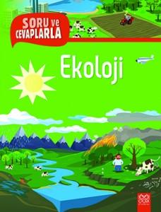Ekoloji  Sophie Lamoureux Çeviren: Yasemin Tanbi 1001 Çiçek Kitaplar, 32 sayfa