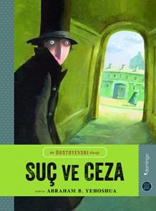 Suç ve Ceza Fyodor Mihayloviç Dostoyevski Anlatan: Abraham B. Yehoshua Resimleyen: Sonja Bougaeva Çeviren: Yelda Gürlek Domingo Yayınevi, 96 sayfa