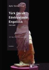 Türk Çocuk Edebiyatında Engellilik Ayfer Gürdal Ünal Evrensel Yayınları, 160 sayfa