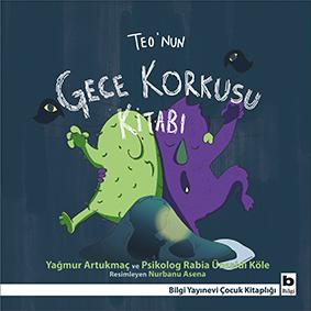 Teo'nun Gece Korkusu Kitabı Yağmur Artukmaç Rabia Ünsaldı Köle Resimleyen: Nurbanu Asena Bilgi Yayınevi, 24 sayfa