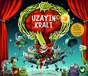 Uzayın Kralı Jonny Duddle Çeviren: Turgay Bayındır Redhouse Kidz Yayınları, 40 sayfa