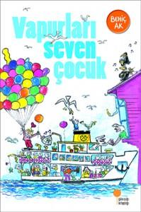 Vapurları Seven Çocuk Behiç Ak  Günışığı Kitaplığı, 96 sayfa