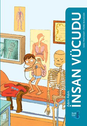 Adım Adım İnsan Vücudu  Pierre Beaucousin Resimleyen: Serge Monceau  Çeviren: Alican Tayla Büyülü Fener Yayınları, 82 sayfa