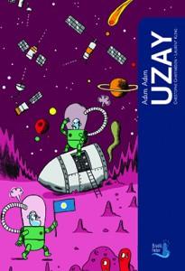 Adım Adım Uzay Christophe Chaffardon Resimleyen: Laurent Kling Çeviren: Alican Tayla  Büyülü Fener Yayınları, 65 sayfa
