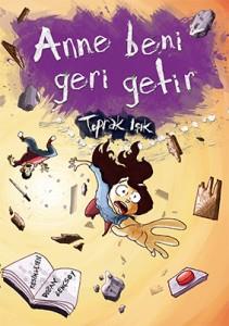 Anne Beni Geri Getir Toprak Işık Resimleyen: Doğan Gençsoy Tudem Yayınları, 168 sayfa