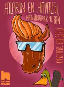 Atların En Havalısı Hain Ördekler ve Ben  Dagmar Hossfeld Çeviren: Berna Topal Habitus Kitap, 232 sayfa